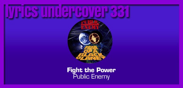 "Lyrics Undercover 331: ""Fight The Power"" – Public Enemy"