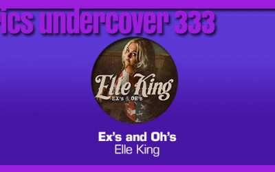 """Lyrics Undercover 333: """"Ex's and Oh's"""" – Elle King"""