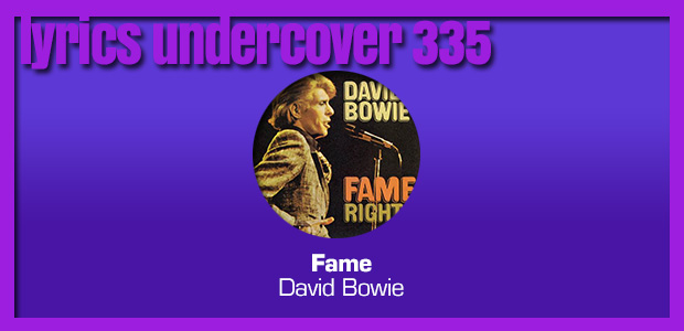 "Lyrics Undercover 335: ""Fame"" – David Bowie"