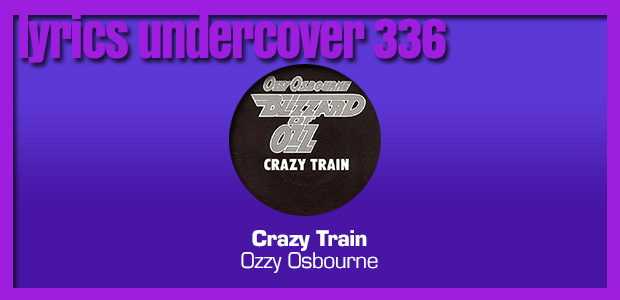 "Lyrics Undercover 336: ""Crazy Train"" – Ozzy Osbourne"