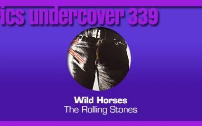 "Lyrics Undercover #339: ""Wild Horses"" – The Rolling Stones"