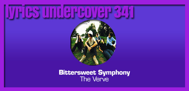 "Lyrics Undercover 341: ""Bittersweet Symphony"" – The Verve"