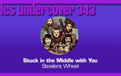 "Lyrics Undercover 343: ""Stuck in the Middle with You"" – Stealers Wheel"
