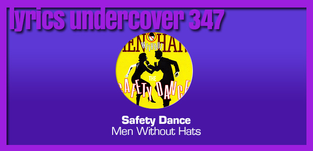 "Lyrics Undercover 347: ""Safety Dance"" – Men Without Hats"