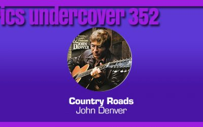 "Lyrics Undercover 352: ""Country Roads"" – John Denver"